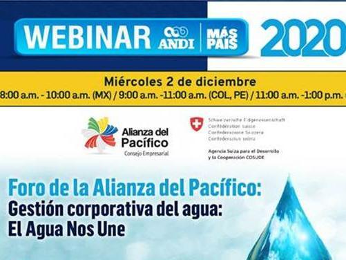 Foro de la Alianza del Pacífico: Gestión corporativa del agua: El Agua Nos Une