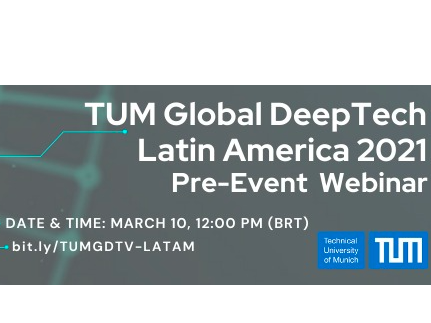 TUM Global DeepTech - Latin America 2021 Pre-Event